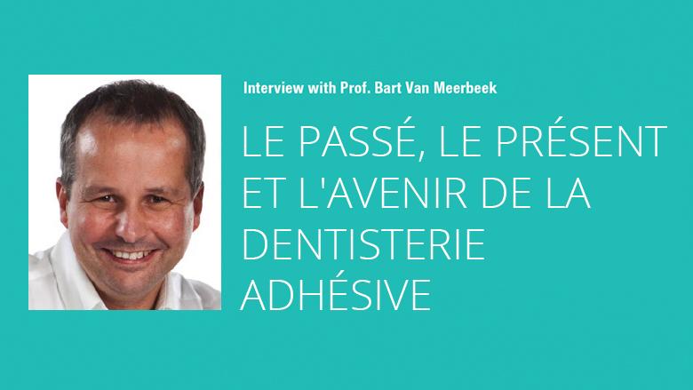 Interview du Professeur Bart Van Meerbeek